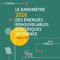 BAROMÈTRE 2016 DES ÉNERGIES RENOUVELABLES ÉLECTRIQUES EN FRANCE