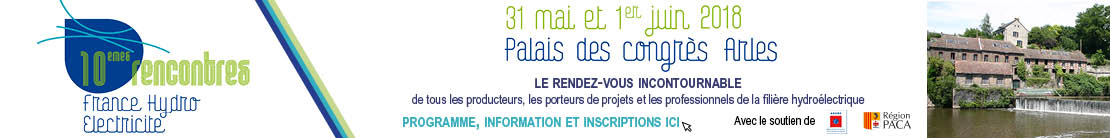 10e rencontre France Hydro Électricité du 31 mai au 1er juin au Palais des Congrès d'Arles
